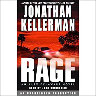Rage                   By:                                                                                                                                 Jonathan Kellerman                               Narrated by:                                                                                                                                 John Rubinstein                      Length: 11 hrs and 19 mins     495 ratings     Overall 4.0