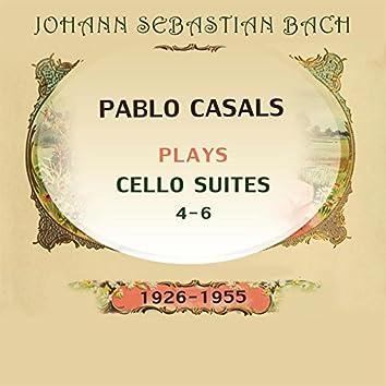 Pablo Casals Plays: Johann Sebastian Bach: Cello Suites 4-6 (1926-1955) [Live]