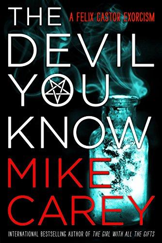 Amazon Com The Devil You Know Felix Castor Novel Book 1 Ebook Carey Mike Kindle Store