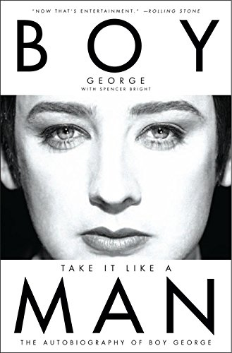 Compare Textbook Prices for Take It Like a Man: The Autobiography of Boy George Illustrated Edition ISBN 9780062117786 by Boy George,Bright, Spencer