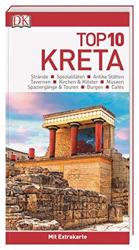 Top 10 Reiseführer Kreta: mit Extra-Karte und kulinarischem...