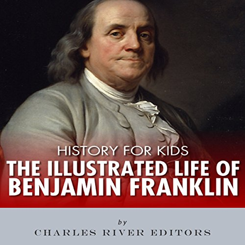 Page de couverture de History for Kids: The Illustrated Life of Benjamin Franklin
