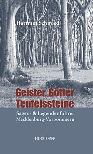 Geister, Götter, Teufelssteine: Sagen- und Legendenführer Mecklenburg-Vorpommern