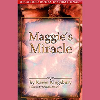 Maggie's Miracle     The Red Gloves Series              By:                                                                                                                                 Karen Kingsbury                               Narrated by:                                                                                                                                 Christina Moore                      Length: 3 hrs and 14 mins     68 ratings     Overall 4.8