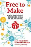 Free to Make: How the Maker Movement is Changing...