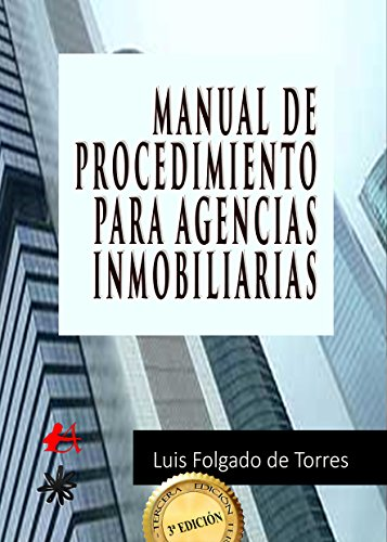 Manual de procedimiento para agencias inmobiliarias eBook: de Torres, Luis Folgado: Amazon.es: Tienda Kindle