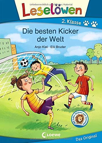 Leselöwen 2. Klasse - Die besten Kicker der Welt: Erstlesebuch für Kinder ab 6 Jahre
