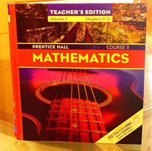 Prentice Hall Mathematics Course 3 Teachers Ediiton Volume 2 Chapters 7-12