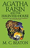 Agatha Raisin and the Haunted House: An Agatha Raisin Mystery (Agatha Raisin Mysteries, 14) (Paperback)