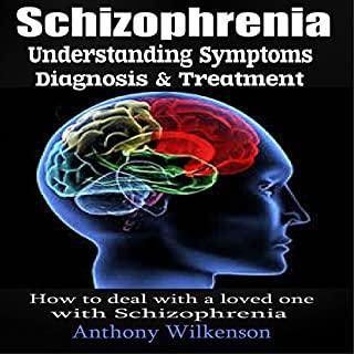 Schizophrenia: Understanding Symptoms Diagnosis & Treatment cover art