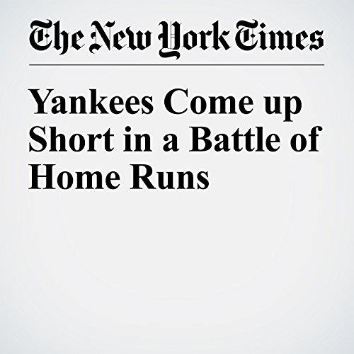 Yankees Come up Short in a Battle of Home Runs audiobook cover art