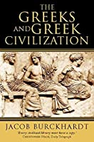 The Greeks and Greek Civilization by Jacob Burckhardt(1998-12-08)