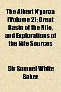 The Albert N'Yanza (Volume 2); Great Basin of the Nile, and Explorations of the Nile Sources