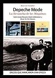 Depeche Mode. La Revancha De Las Maquinas (Discos Que Marcaron Una Epoca)