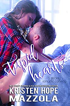 Stupid Hearts: A Steamy Romantic Comedy by [Kristen Hope Mazzola]