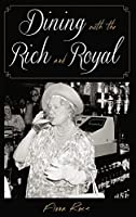 Dining With the Rich and Royal (Dining With Destiny)