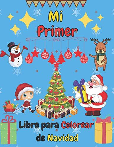 Mi Primer Libro para Colorear de Navidad: Papá Noel, Reno, Muñeco de...