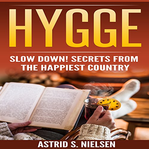Hygge: Slow Down! Secrets from the Happiest Country cover art