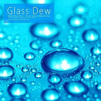 Glass dew