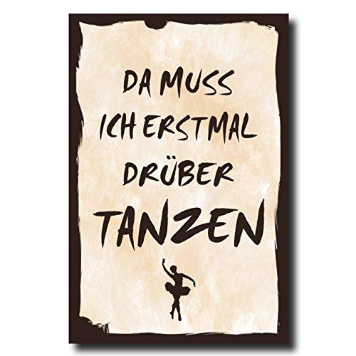 Holzschild Dekoschild Da muss ich erstmal drüber tanzen mit Spruch 20x30cm Shabby Chic Vintage Wandschild Türschild Holzbild Holztafel Bild