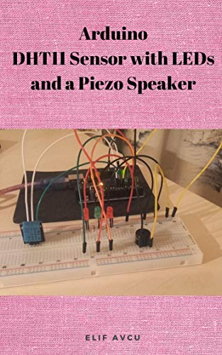 Arduino DHT11 Sensor with LEDs and a Piezo Speaker