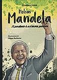 Nelson Mandela. Il perdono è un'arma potente