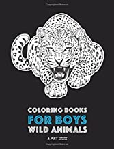 Coloring Books For Boys: Wild Animals: Advanced Coloring Pages for Teenagers, Tweens, Older Kids & Boys, Zendoodle Animal Designs, Lions, Tigers, ... Practice for Stress Relief & Relaxation
