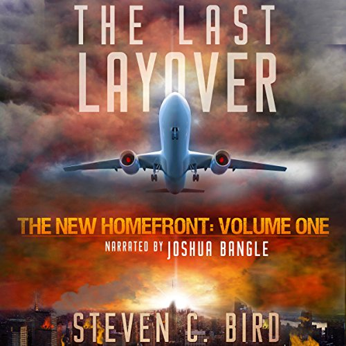 The Last Layover: The New Homefront, Volume 1 cover art