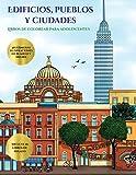 Libros de colorear para adolescentes (Edificios, pueblos y ciudades): Este libro contiene 48 láminas...