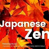 Relaxing BGM -Japanese Zen Music with Shakuhachi, Koto, and Shinobue-