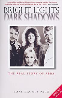 Bright Lights, Dark Shadows: The Real Story of ABBA Updated Edition