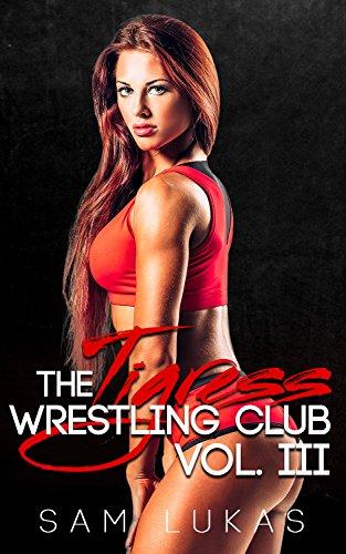The Tigress Wrestling Club Vol. III (English Edition)