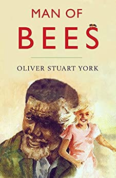 MAN OF BEES by [Oliver York]