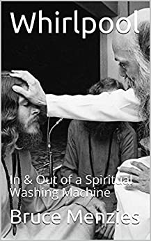 Whirlpool: In & Out of a Spiritual Washing Machine by [Bruce Menzies]