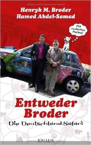 Entweder Broder - Die Deutschland-Safari von Henryk M. Broder ( Illustriert, 9. November 2010 )