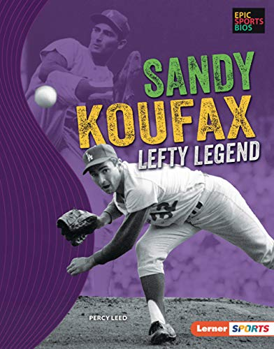 Sandy Koufax: Lefty Legend (Epic Sports Bios (Lerner ™ Sports)) (English Edition)