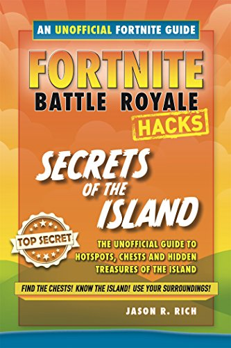 Hacks for Fortnite Players: Battle Royale - Secrets of the Island (English Edition)