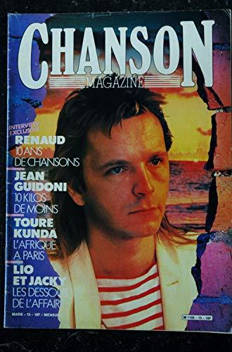 CHANSON MAGAZINE n° 15 MARS 1985 COVER RENAUD 10 ANS DE CHANSON JEAN GUIDONI TOURE KUNDA LIO & JACKY