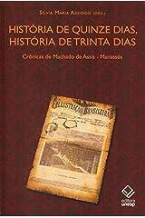 História De Quinze Dias, História De Trinta Dias eBook Kindle