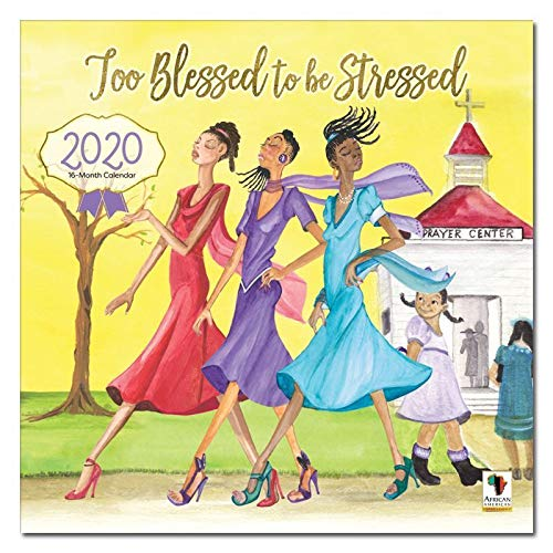 African American Expressions 2020 Wall Calendars - 2020-2021 Monthly Calendars Celebrating Black Culture & History - 12x12 Hanging Calendar - 16 Months - Too Blessed to be Stressed