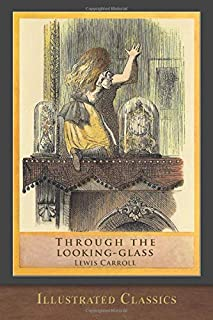 Through the Looking Glass (Illustrated Classics): Illustrated by John Tenniel