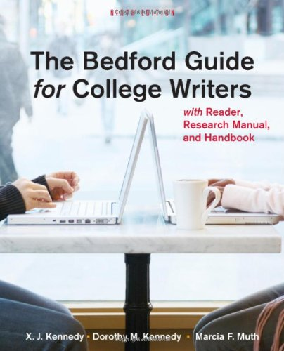 The Bedford Guide for College Writers: With Reader, Research Manual, and Handbook