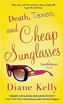 Death, Taxes, and Cheap Sunglasses (A Tara Holloway Novel Book 8) by [Diane Kelly]