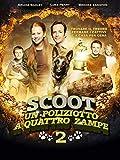 Scoot - Un poliziotto a 4 zampe 2