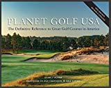 Sec Planet Golf USA: The Definitive Reference to Great Golf Courses in America, Revised Edition