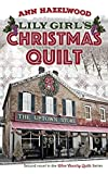 Lily Girl's Christmas Quilt: Wine Country Quilt Series Book 2 of 5