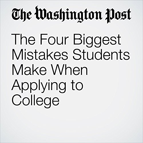 The Four Biggest Mistakes Students Make When Applying to College audiobook cover art