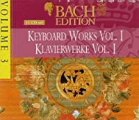 Bach Edition 3 / Keyboard Works 1 by VARIOUS ARTISTS