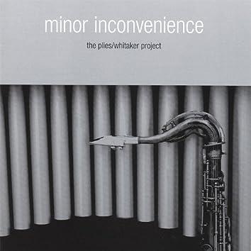 Minor Inconvenience
