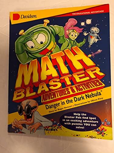 Danger in the Dark Nebula: Danger in the Dark Nebula (Math blaster adventures & activities)